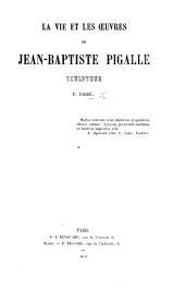 La Vie et les œuvres de J. B. Pigalle
