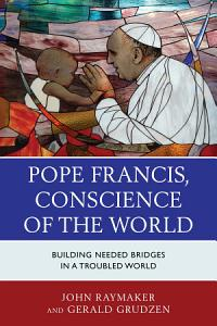Pope Francis  Conscience of the World PDF