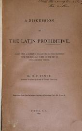 A Discussion of the Latin Prohibitive: Based Upon a Complete Collection of the Instances from the Earliest Times to the End of the Augustan Period