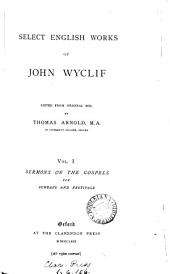 Select English Works of John Wyclif: Sermons on the gospels for Sundays and festivals