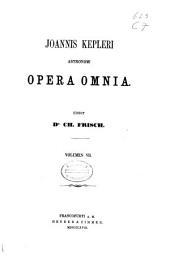 Joannis Kepleri astronomi opera omnia: Volume 7