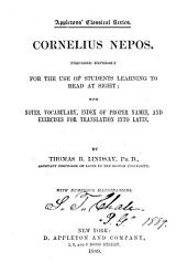 Cornelius Nepos Prepared Expressly for the Use of Students Learning to Read at Sight with Notes, Vocabulary, Index of Proper Names, and Exercises for Translation Into Latin