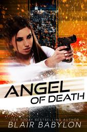 The Angel of Death: An Angel Day Novel