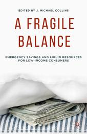 A Fragile Balance: Emergency Savings and Liquid Resources for Low-Income Consumers