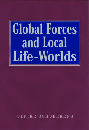 Global Forces and Local Life Worlds PDF