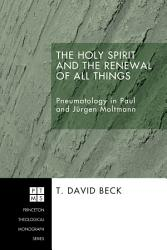 The Holy Spirit And The Renewal Of All Things Book PDF