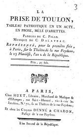 La prise de Toulon: tableau patriotique en un acte, en prose, mêlé d'ariettes