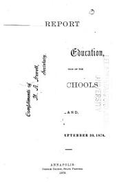 Report of the State Board of Education, Shewing the Condition of the Public Schools of Maryland for the Year Ending ...: Volume 13, Parts 1877-1878