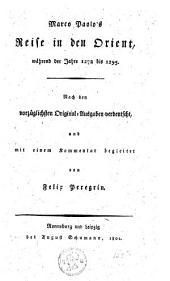 Marco Paolo's Reise in den Orient, während der Jahre 1272 bis 1295