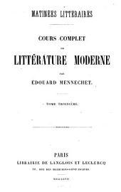Matinées littéraires: cours complet de littérature moderne, Volume3