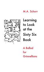 Learning To Look at the Sixty Six Book -- A Ballad for Grinnellians