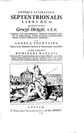 Linguarum veterum septentrionalium thesaurus grammatico-criticus et archaeologicas: Volume 1