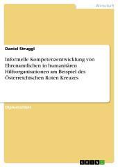 Informelle Kompetenzentwicklung von Ehrenamtlichen in humanitären Hilfsorganisationen am Beispiel des Österreichischen Roten Kreuzes