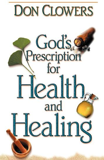 God s Prescription for Health and Healing PDF
