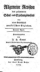 Allgemeine Revision des gesammten Schul- und Erziehungswesens von einer Gesellschaft praktischer Erzieher: Band 3
