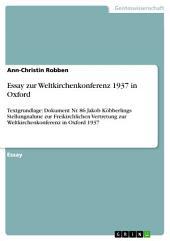 Essay zur Weltkirchenkonferenz 1937 in Oxford: Textgrundlage: Dokument Nr. 86 Jakob Köbberlings Stellungnahme zur Freikirchlichen Vertretung zur Weltkirchenkonferenz in Oxford 1937