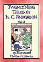 HANS CHRISTIAN ANDERSEN'S TALES Vol. 2 - 29 Illustrated Children's Stories