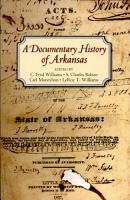 A Documentary History of Arkansas PDF