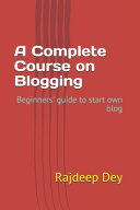 A Complete Course on Blogging
