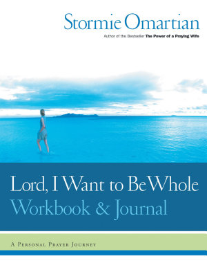 Lord  I Want to Be Whole Workbook and Journal