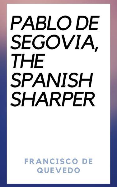 Pablo de Segovia, the Spanish Sharper