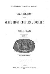 Annual Report of the Secretary of the State Horticultural Society of Michigan: Volume 20