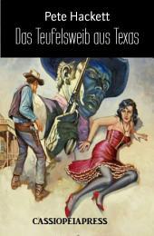 Das Teufelsweib aus Texas: Ein Cassiopeiapress Western