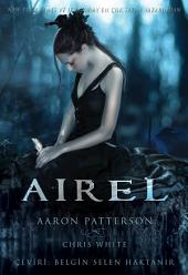 Airel the Awakening Turkish Edition: Airel Destanı'nın altı kitabından ilkidir