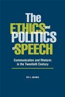 The Ethics and Politics of Speech PDF