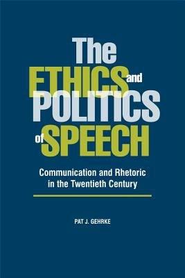 The Ethics and Politics of Speech
