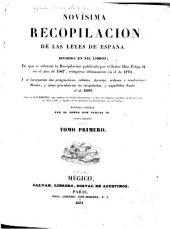 Novísima recopilacion de las leyes de España: Dividida en XII. libros; en que se reforma la Recopilacion, Volumen 1