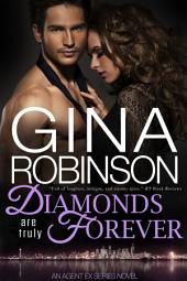 Diamonds Are Truly Forever: An Agent Ex Series Novel