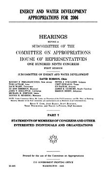Energy and Water Development Appropriations for 2006  Statements of members of Congress and other interested individuals and organizations PDF