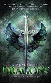 A Plague of Dragons: A Dragon Anthology