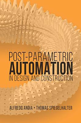 Post Parametric Automation in Design and Construction PDF