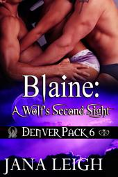 Blaine: A Wolf's Second Sight