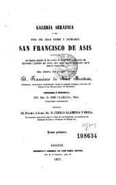 Galería seráfica, o sea, Vida del gran padre y patriarca San Francisco de Asis...