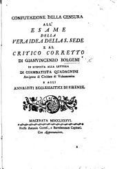 Confutazione della censura all'Esame della vera idea della S. Sede e al Critico corretto ... in risposta alla lettera di Giambatista Quadagnini ... e agli annalisti ecclesiastici di Firenze
