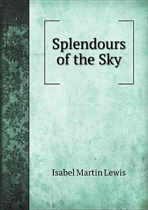 Splendours of the Sky PDF