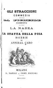Gli straccioni: commedia; La ficheide; Comento; La nasea e La statua della foia