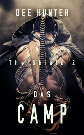 Das Camp. Zukunftsthriller (Band 2 der Shield-Trilogie): Dystopie - dystopischer Roman - Science Fiction