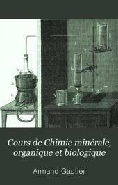 Cours de Chimie minérale, organique et biologique: Volume1