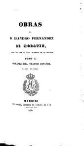 Obras de Leandro Fernández de Moratín: dadas á luz por la Real Academia de la Historia. Orígenes del teatro español, Volumen 1