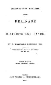 Rudimentary Treatise on the Drainage of Districts and Lands by G. Drysdale Dempsey