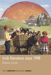 Irish Literature Since 1990: Diverse Voices