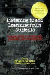 Listening to and Learning from Students: Possibilities for Teaching, Learning, and Curriculum