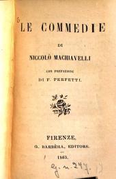 Le Commedie di Niccolò Machiavelli con prefazione di F. Perfetti