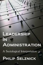 Leadership in Administration: A Sociological Interpretation