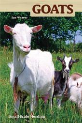Goats: Small-scale Herding for Pleasure And Profit