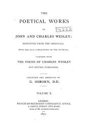 The Poetical Works of John and Charles Wesley: Reprinted from the Originals, with the Last Corrections of the Authors ; Together with the Poems of Charles Wesley Not Before Published, Volume 10